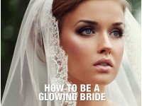 How to be a glowing bride